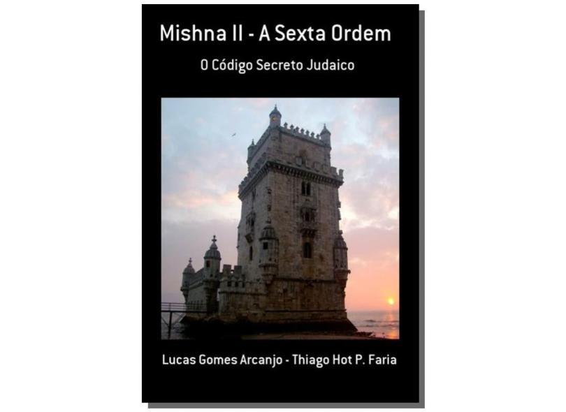 Mishna I. A Sexta Ordem - Lucas Gomes Arcanjo - 9788565090001