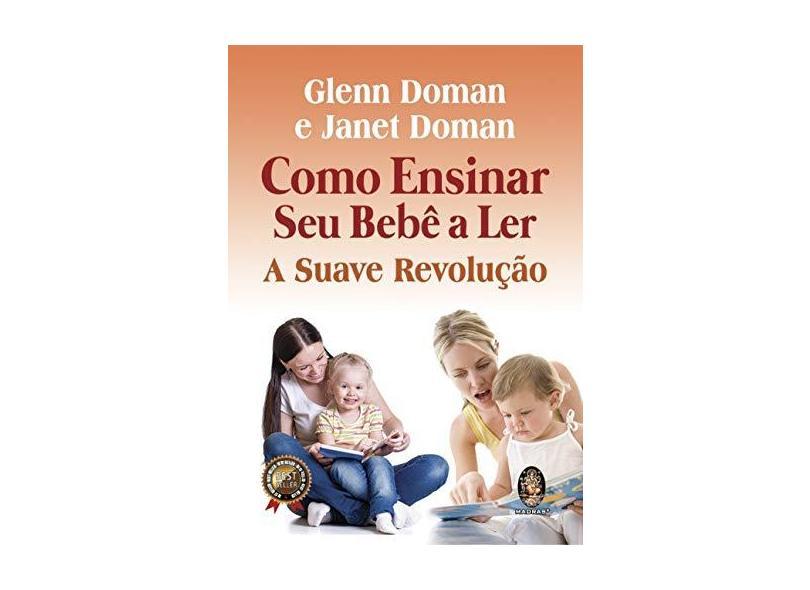 Como Ensinar seu Bebê a ler: a Suave Revolução - Glenn Doman - 9788537011362