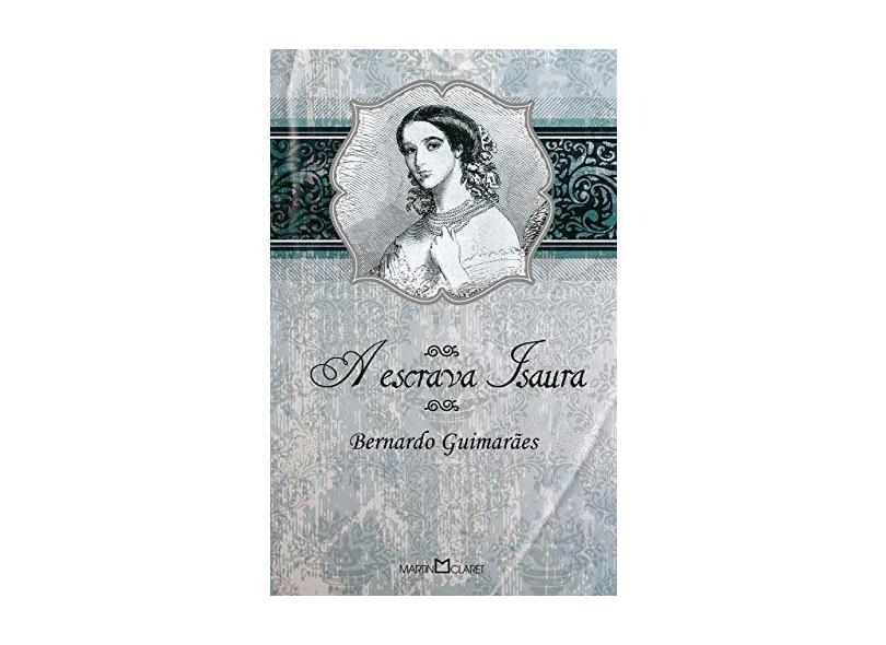 A Escrava Isaura - Bernardo Guimarães - 9788572329354
