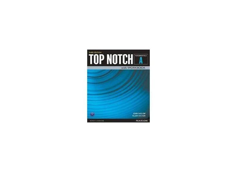 Top Notch - Fundamentals Student's Book + Workbook - Split A - 3Rd Edition - Allen Ascher; Joan Saslow - 9780133810530