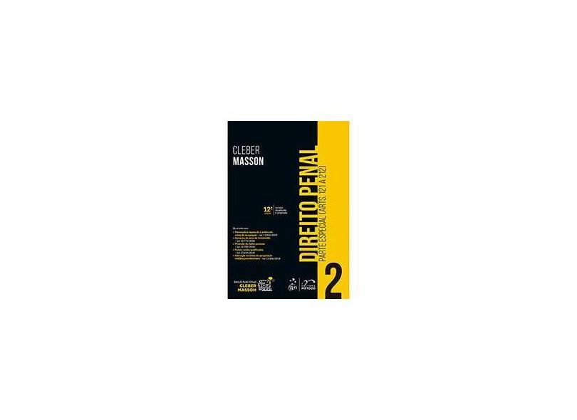 Direito Penal - Parte Especial - Vol. 2 (Arts. 121 a 212): Parte Especial (Arts. 121 a 212): Volume 2 - Cleber Masson - 9788530984137