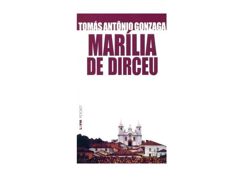 Marília de Dirceu - Col. L&pm Pocket - Gonzaga, Tomas Antonio - 9788525408938