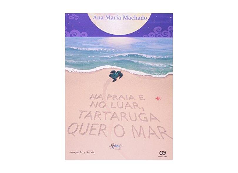 Na Praia e No Luar, Tartaruga Quer o Mar - Col. Sinal Verde - Machado, Ana Maria - 9788508128440