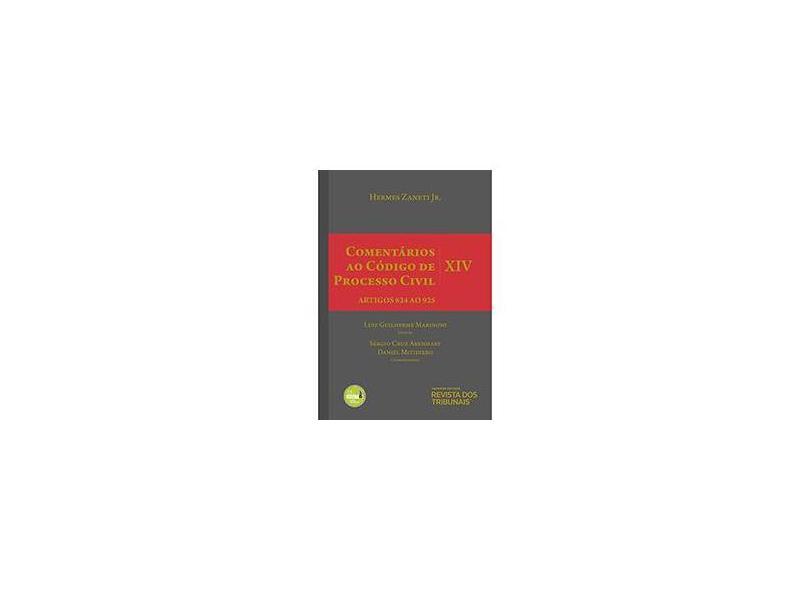 Comentários ao Código de Processo Civil V. XIV - Artigos 824 ao 925 - Hermes Zaneti Jr. - 9788553211890