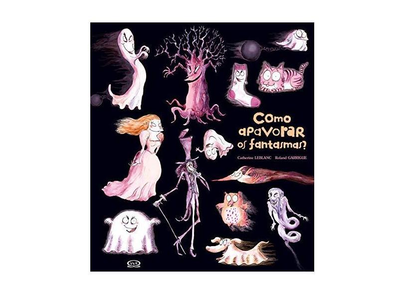Como Apavorar Os Fantasmas? - Leblanc, Catherine - 9788576835059