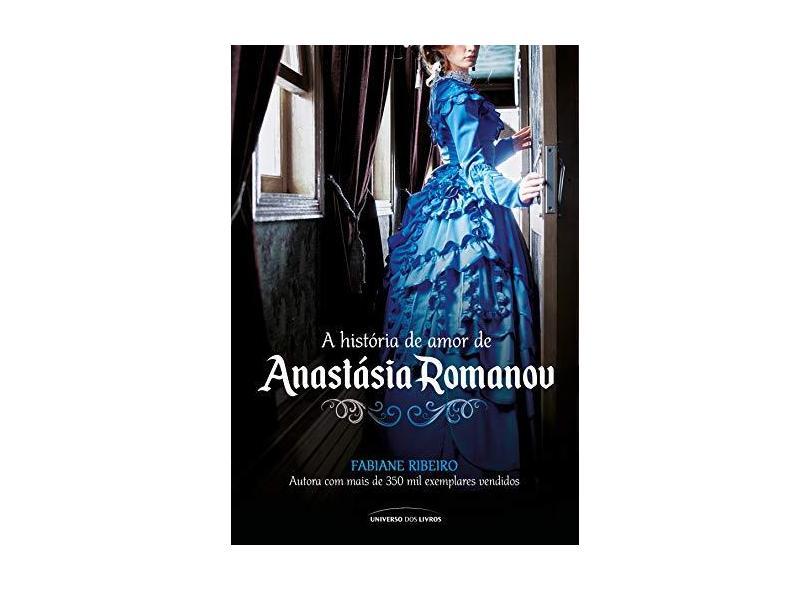 História de Anastásia Romanov, A - Fabiane Ribeiro - 9788550302553