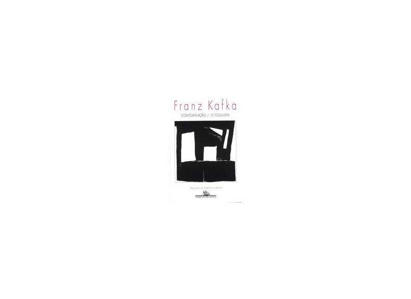 Contemplação / O Foguista - Kafka, Franz - 9788571649583
