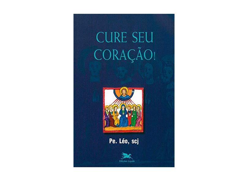 Cure seu Coração - Padre Léo - 9788515017386