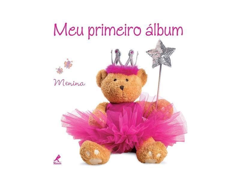 Meu Primeiro Álbum - Menina - Editora Manole - 9788520433942
