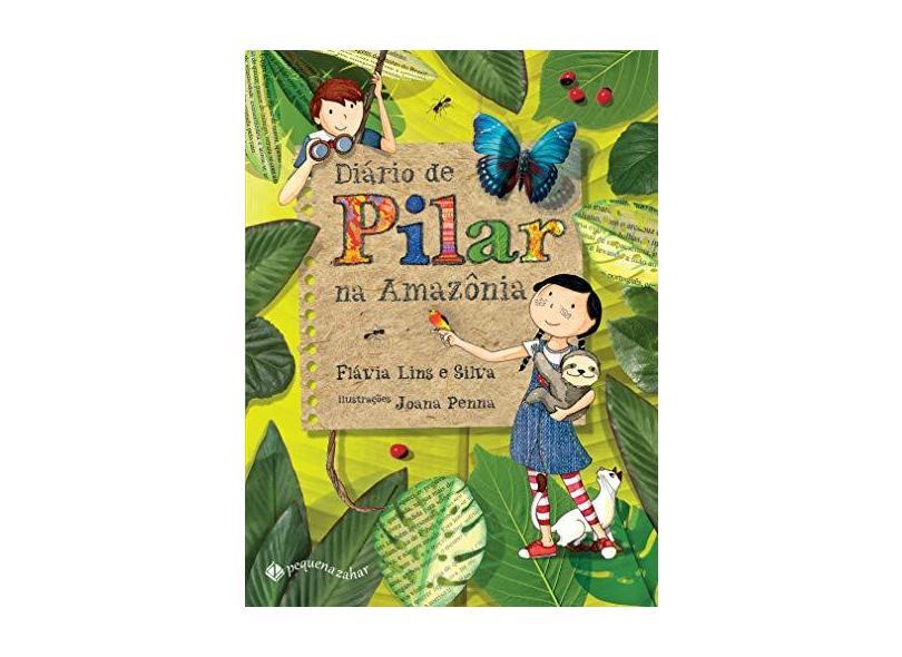 Diário de Pilar na Amazônia - Flávia Lins E Silva - 9788566642643