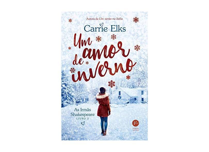Um amor de inverno (Vol. 2 As Irmãs Shakespeare) - Carrie Elks - 9788576867548