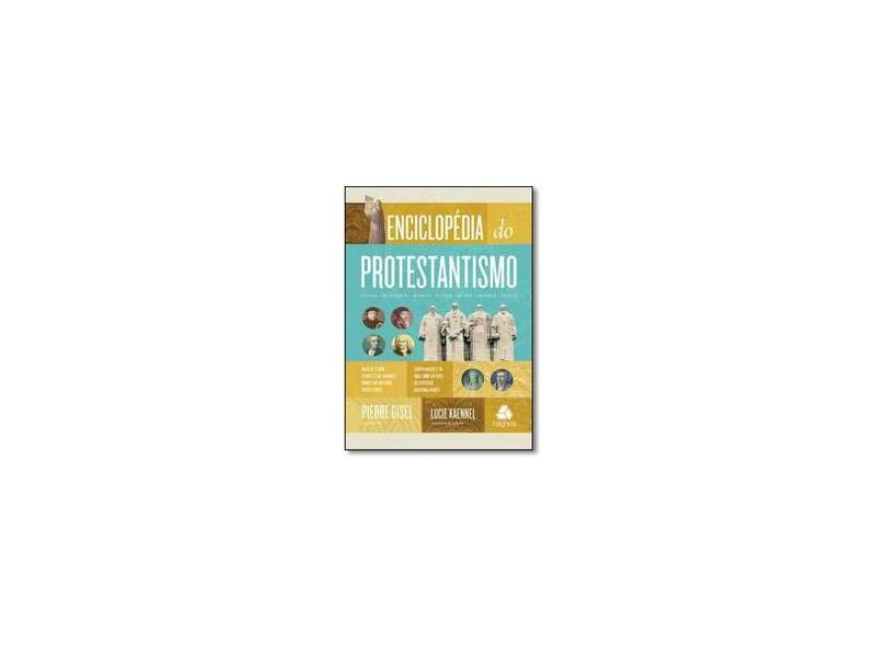 Enciclopédia do Protestantismo - Lucie Kaennel - 9788577421978