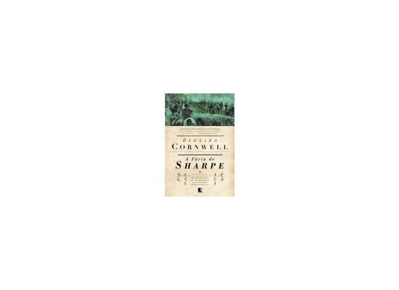 A Fúria de Sharpe - Cornwell, Bernard - 9788501400956