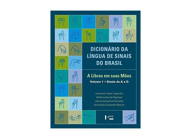 Dicionário da Língua de Sinais do Brasil. A Libras em Suas Mãos - 3 Volumes - Fernando César Capovilla - 9788531416453