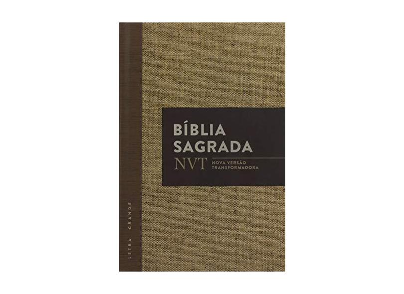Bíblia Sagrada NVT - Letra Grande. Capa Juta - Vários Autores - 7898950265708