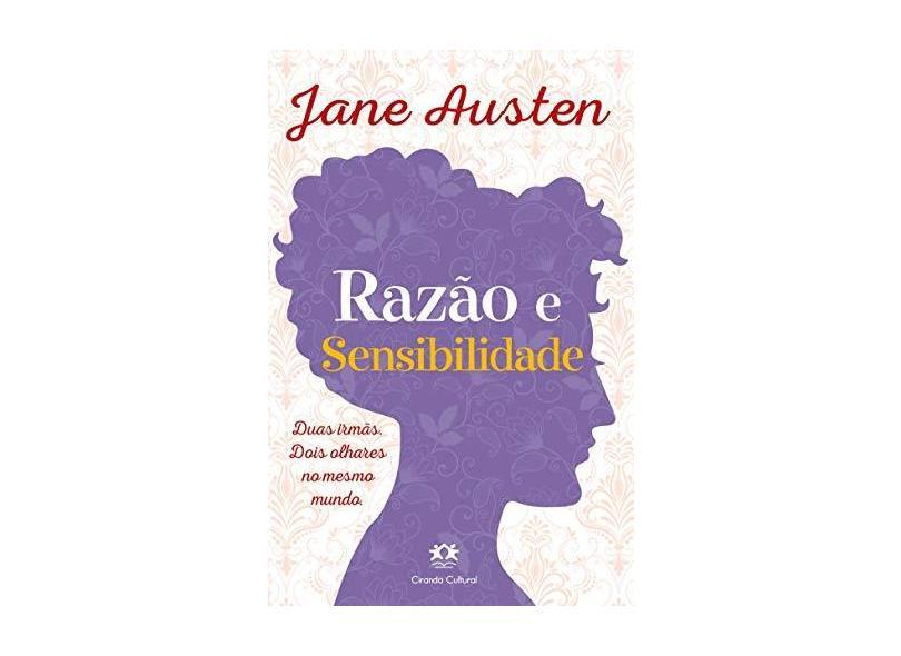 Razão e Sensibilidade: Duas Irmãs. Dois Olhares no Mesmo Mundo - Jane Austen - 9788538085386