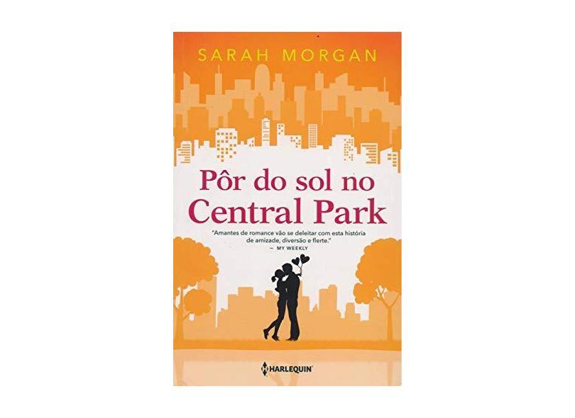 Pôr do Sol No Central Park - Sarah Morgan - 9788539826643