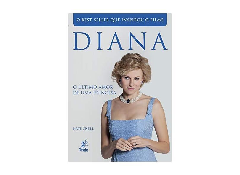 Diana - o Último Amor de Uma Princesa - Snell, Kate - 9788586307546