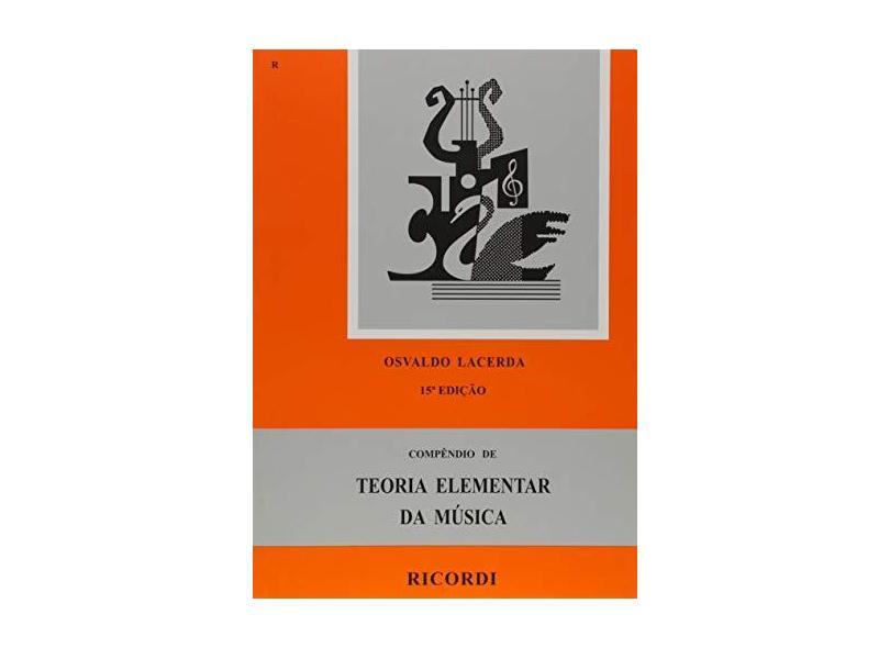 Compendio de Teoria Elementar da Musica - Lacerda, Osvaldo - 9788599477281