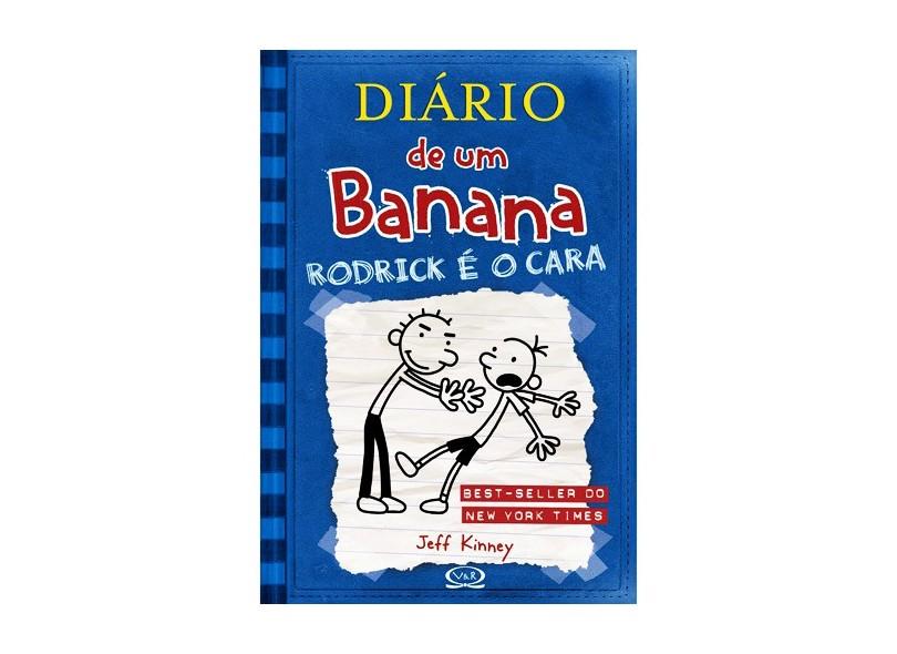 Diário de um Banana 2 - Rodrick É o Cara - Kinney, Jeff - 9788576831952