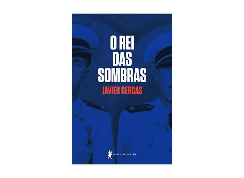 O rei das sombras - Javier Cercas - 9788525065896