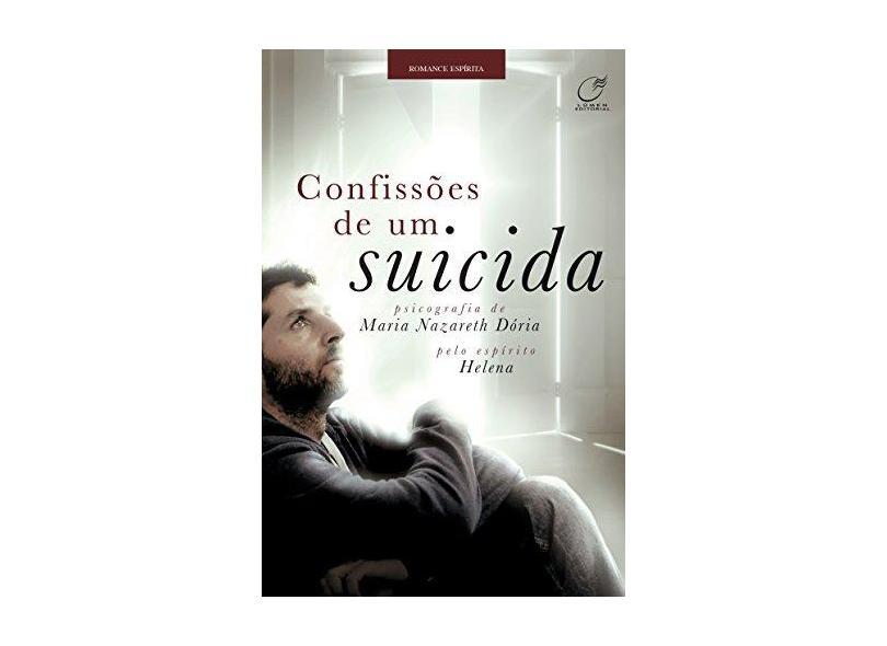 Confissões de Um Suicida - Dória, Maria Nazareth - 9788578131609