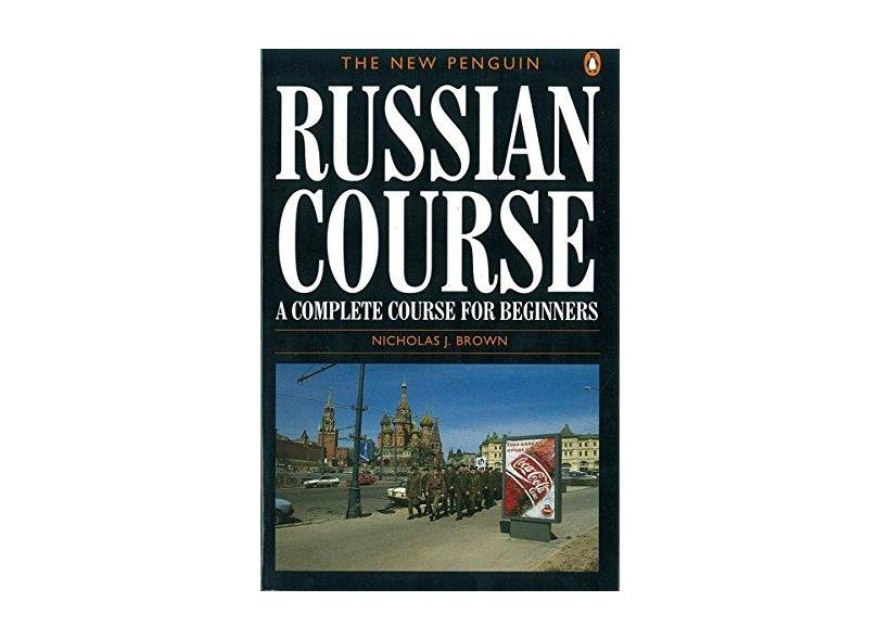 The New Penguin Russian Course the New Penguin Russian Course: A Complete Course for Beginners a Complete Course for Beginners - Capa Comum - 9780140120417