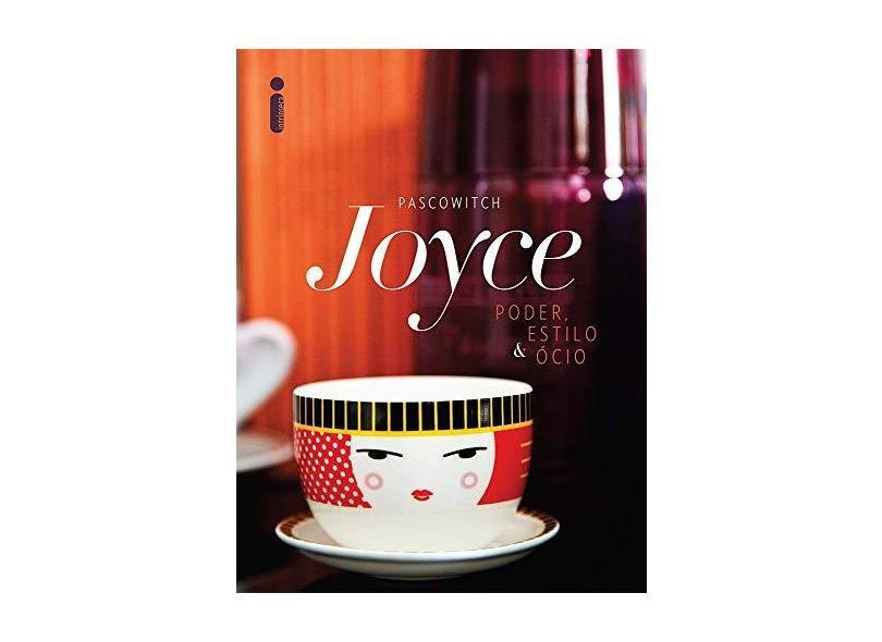 Poder, Estilo e Ócio - Joyce Pascowitch - 9788580578461