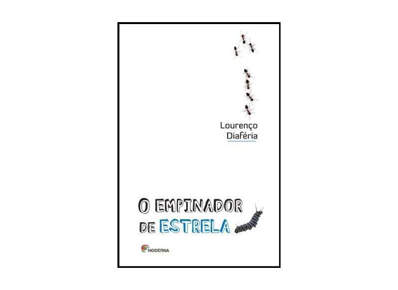 O Empinador de Estrela - Lourenço Diaféria - 9788516084578