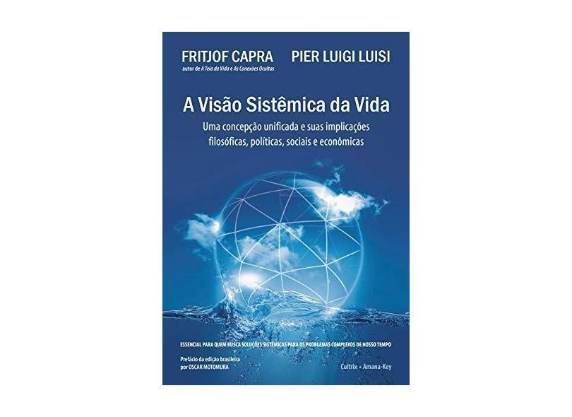 A Visão Sistêmica da Vida - Capra, Fritjof - 9788531612916
