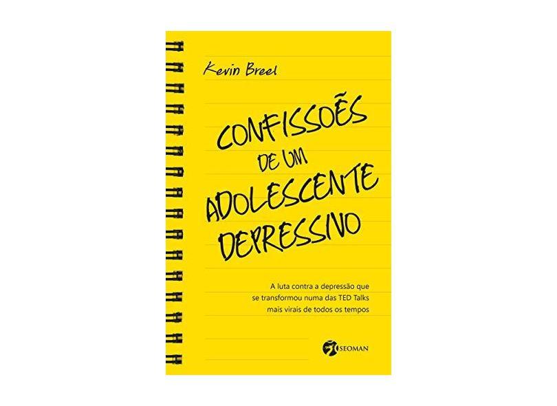 Confissões de Um Adolescente Depressivo - Kevin Breel - 9788555030505