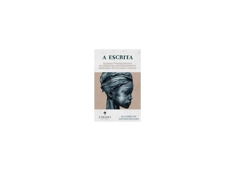 """A Escrita De Maria Firmina Dos Reis Na Literatura Afrodescendente Brasileira - Revisitando O Canone - """"mendes, Algemira De Macedo"""" - 9789895174812"""