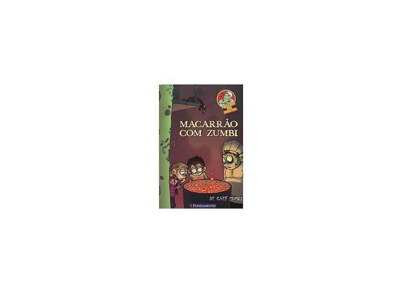 Macarrão Com Zumbi - Coleção A Cozinha Dos Monstros - Martin Pinol - 9788539509874