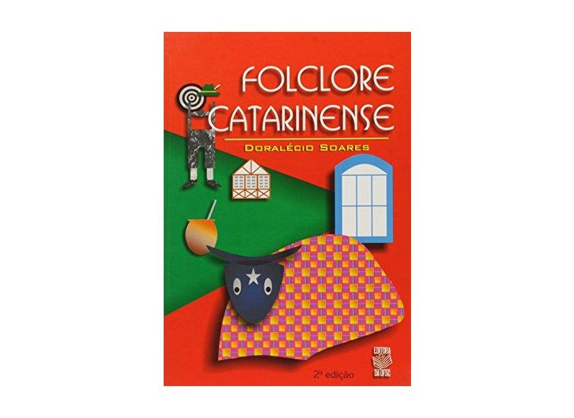 Folclore Catarinense - Doralecio Soares - 9788532802361