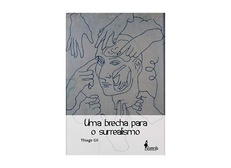 Uma Brecha Para o Surrealismo - Thiago Gil - 9788579392788