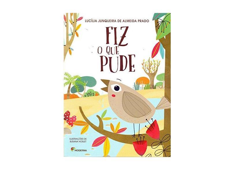 Fiz O Que Pude - Prado, Lucília Junqueira De Almeida - 9788516106140
