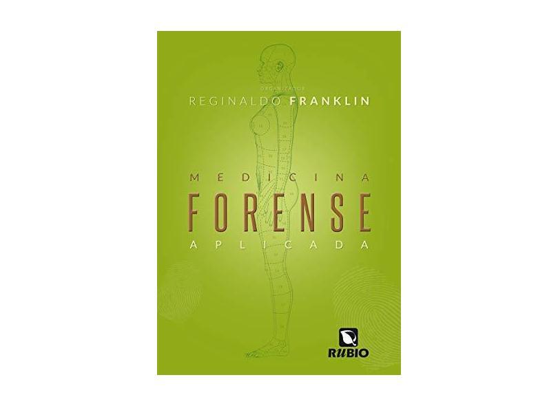 MEDICINA FORENSE APLICADA - Reginaldo Franklin - 9788584111039