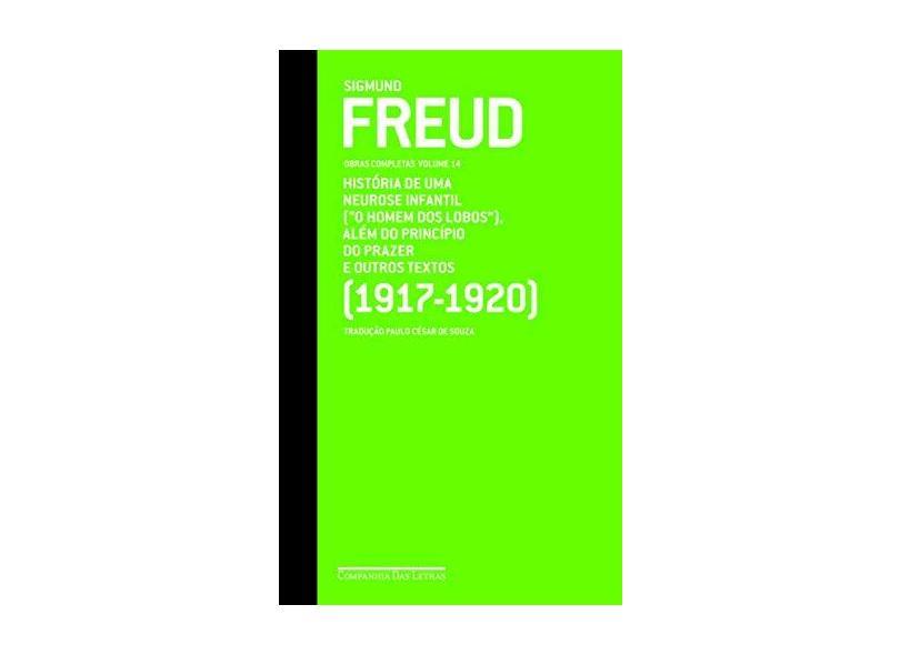 """Sigmund Freud - Obras Completas - Vol. 14 - História de uma Neurose Infantil (""""o Homem dos Lobos""""... - Freud, Sigmund - 9788535916133"""