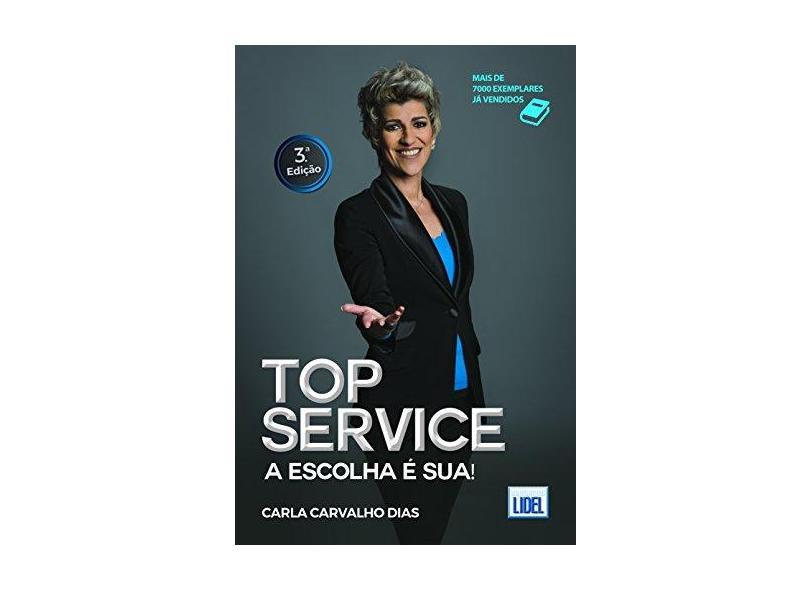 Top Service. A Escolha É Sua - Carla Carvalho Dias - 9789897523564