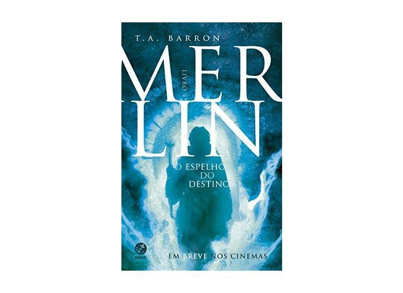 Merlin: O Espelho Do Destino (Vol. 4) - Barron, T. A. - 9788501099129
