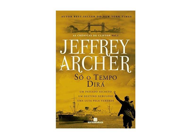 Só o Tempo Dirá - Archer, Jeffrey - 9788528618228