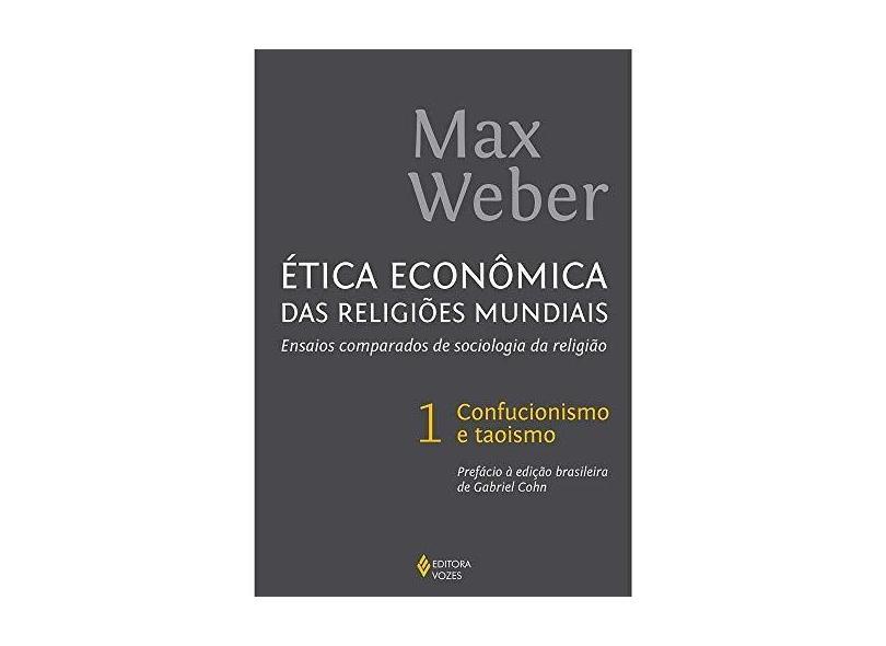 Ética Econômica das Religiões Mundiais. Ensaios Comparados de Sociologia da Religião - Max Weber - 9788532651198