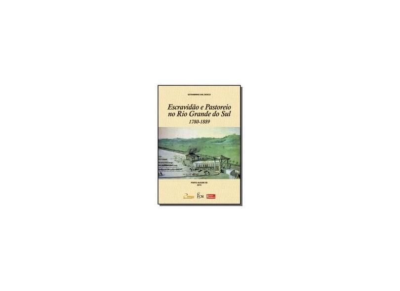 """Escravidao E Pastoreio No Rio Grande Do Sul - """"bosco, Setembrino Dal"""" - 9788567542133"""