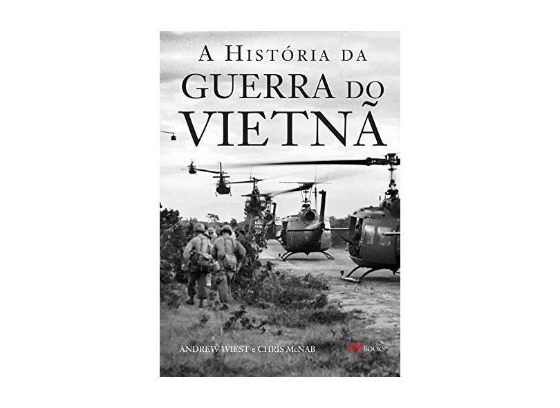 A História da Guerra do Vietnã - Andrew Wiest - 9788576802808
