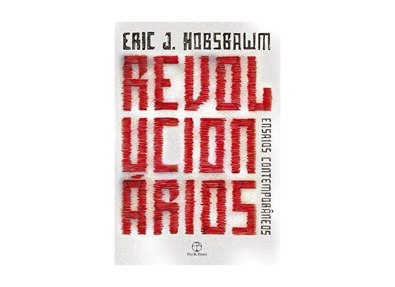 Revolucionários - Ensaios Contemporâneos - Hobsbawn, Eric J. - 9788577532889