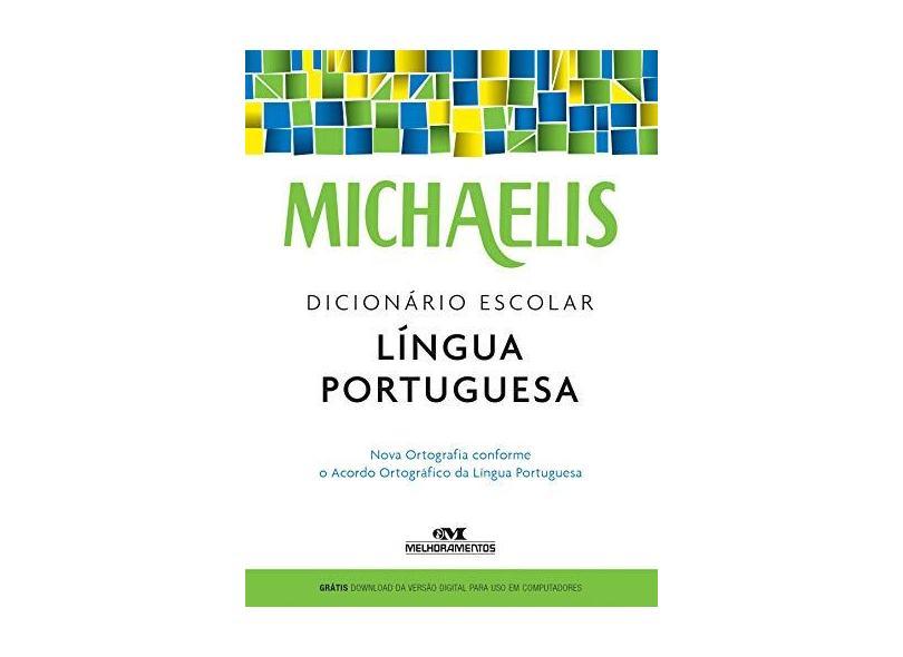 Michaelis - Dicionário Escolar - Língua Portuguesa - Michaelis; - 9788506078464