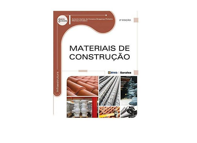 Materiais de Construção - Série Eixos - 2ª Ed. 2016 - Crivelaro, Marcos; Pinheiro, Antonio Carlos Da Fonseca Bragança - 9788536516912