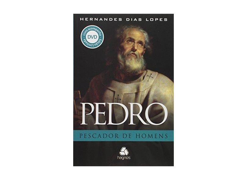Pedro. Pescador de Homens - Hernandes Dias Lopes - 9788577421763