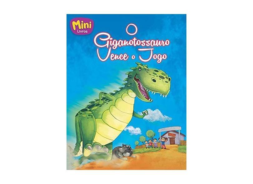 Mini - dinossauros: o giganotossauro vence o jogo - Nikhila Kilambi - 9788537633557
