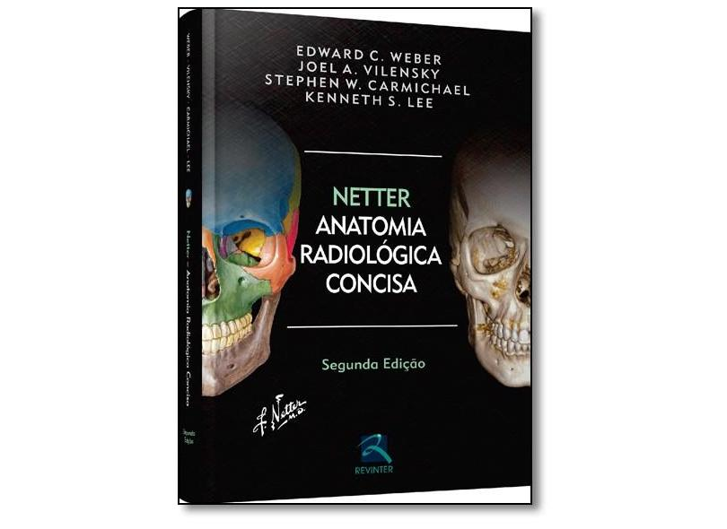 Netter: Anatomia Radiológica Concisa - Frank H. Netter - 9788537205167